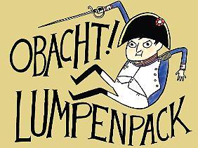"""""""Obacht! Lumpenpack"""" ist bei Zwerchfell erschienen, 168 Seiten im Halbleinen-Hardcover, 24 Euro."""