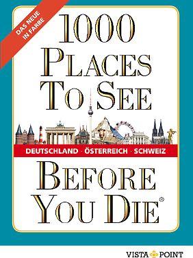 """""""1000 Places To See Before You Die - Deutschland, Österreich, Schweiz"""" ist bei Vista Point erschienen, 1168 Seiten, broschiert, 14,99 Euro."""