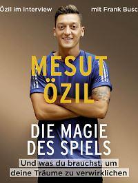 Ungewohnt offen erzählt Mesut Özil, wie er zu dem geworden ist, was er ist.