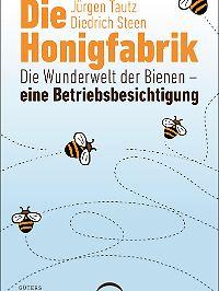 """Liebevoll gestaltet und anschaulich geschrieben: """"Die Honigfabrik"""" hat 288 Seiten und einen farbigen Bildteil und kostet 19,99 Euro."""